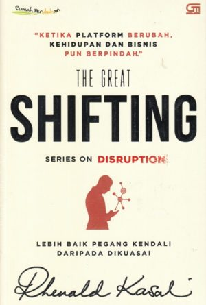 The Great Shifting Rhenald Kasali